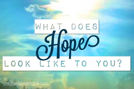 What does HOPE look like to you?