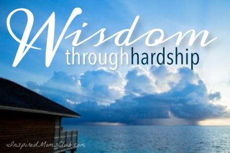 Wisdom Through Hardship