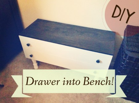 DIY: Drawer into Bench!