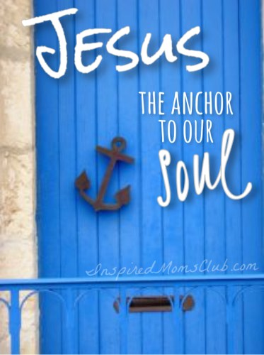 Jesus, The Anchor to Our Soul
