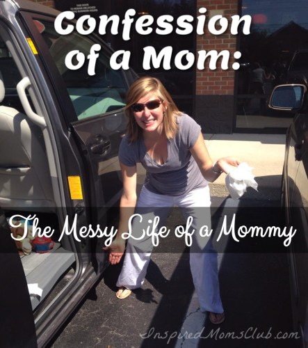 Confession of a Mom: The Messy Life of a Mommy