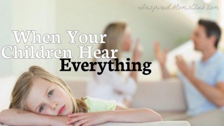 When Your Children Hear Everything