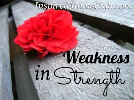 Weakness in Strength