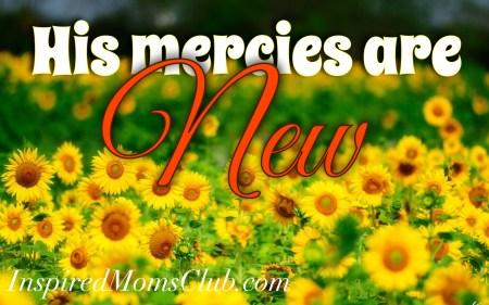 His Mercies Are New