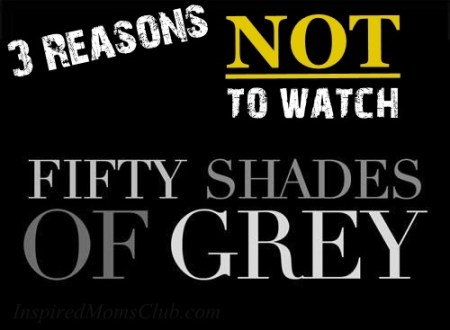 3 Reasons NOT To Watch 50 Shades Of Grey