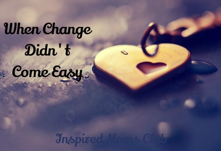 When Change Didn't Come Easy