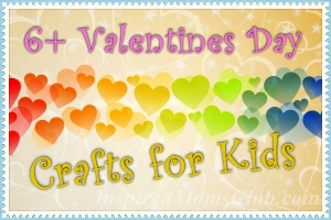 6+ Valentine's Day Crafts for Kids
