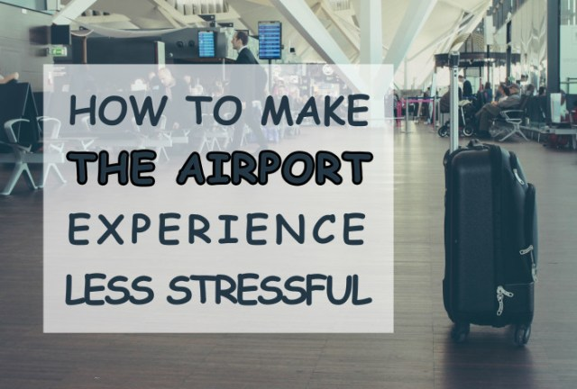 How to make the airport experience less stressful