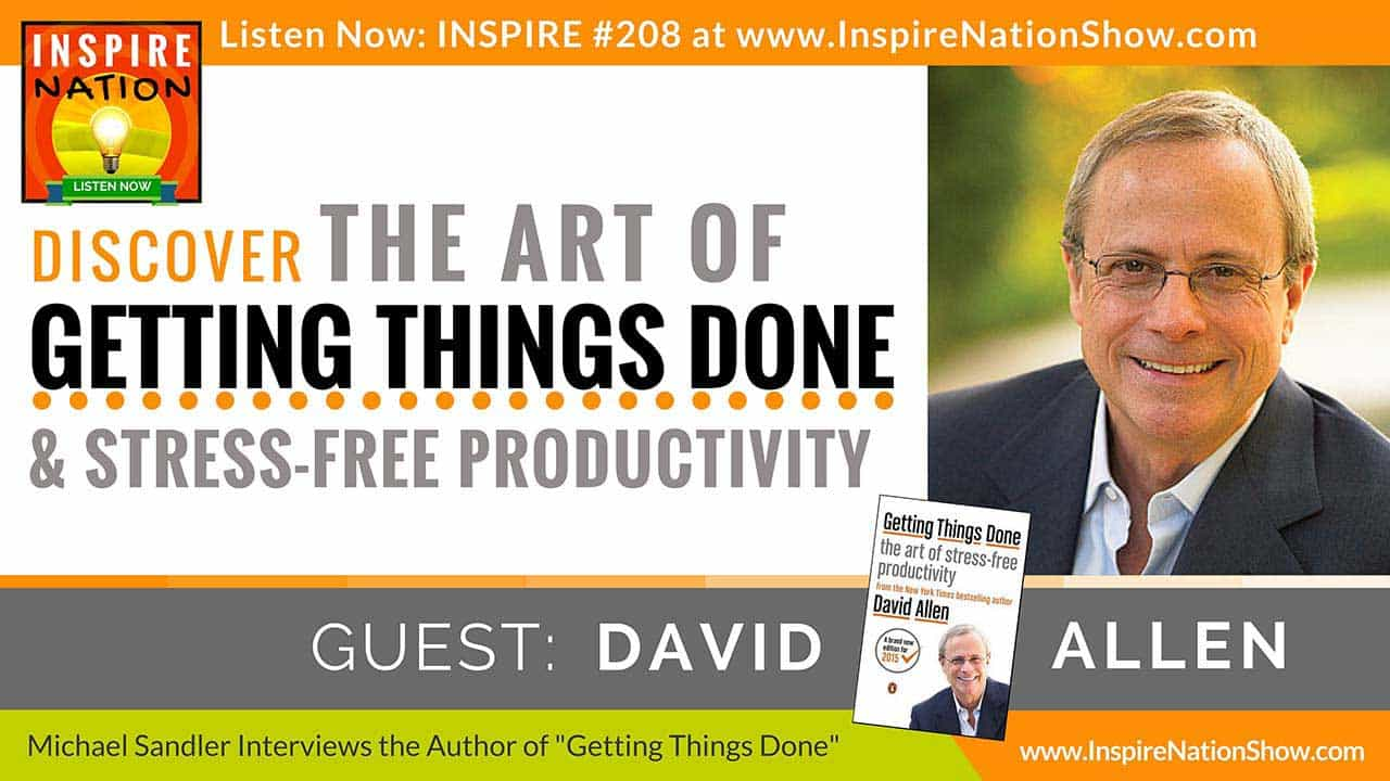 Listen to Michael Sandler's interview with David Allen on Getting Things Done!