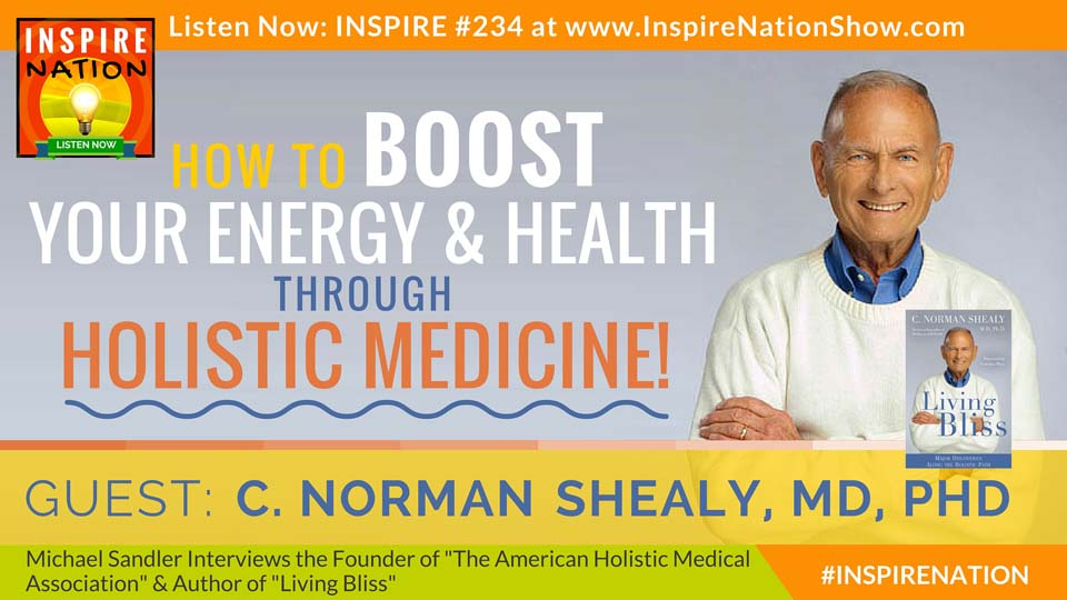Listen to Michael Sandler's interview with Dr. Norm Shealy on boosting your energy and longevity with holistic medicine!