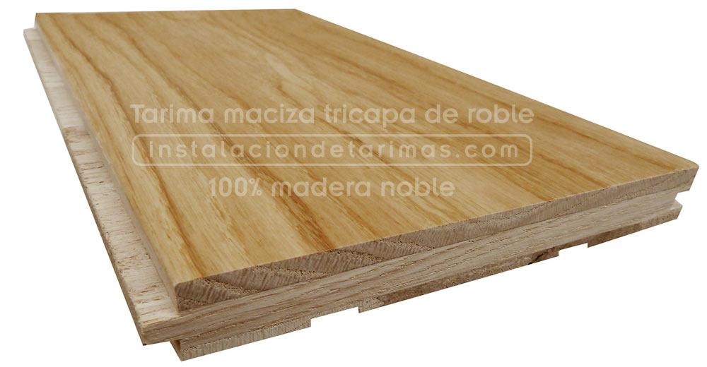 Qu es la tarima maciza tricapa cu les son sus ventajas for Tarima de madera de roble