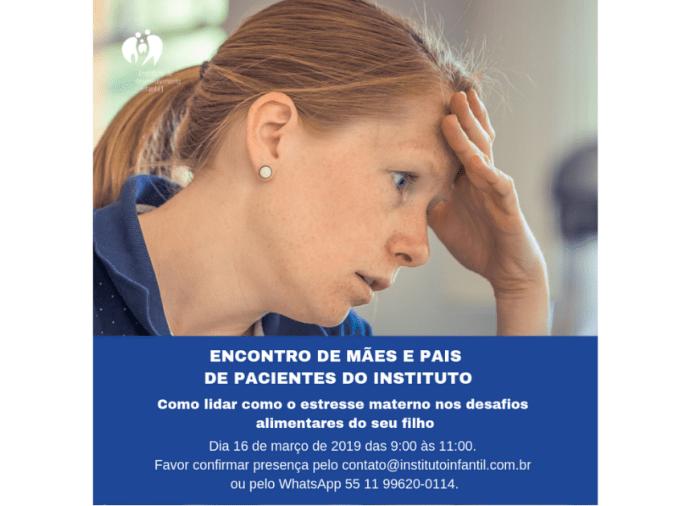 Encontro de Mães e Pais de Pacientes do Instituto - Estresse materno