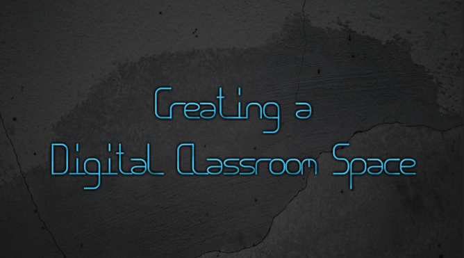 3 Ways to Create a Digital Classroom Space