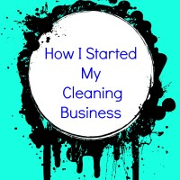 How I Started My Cleaning Business