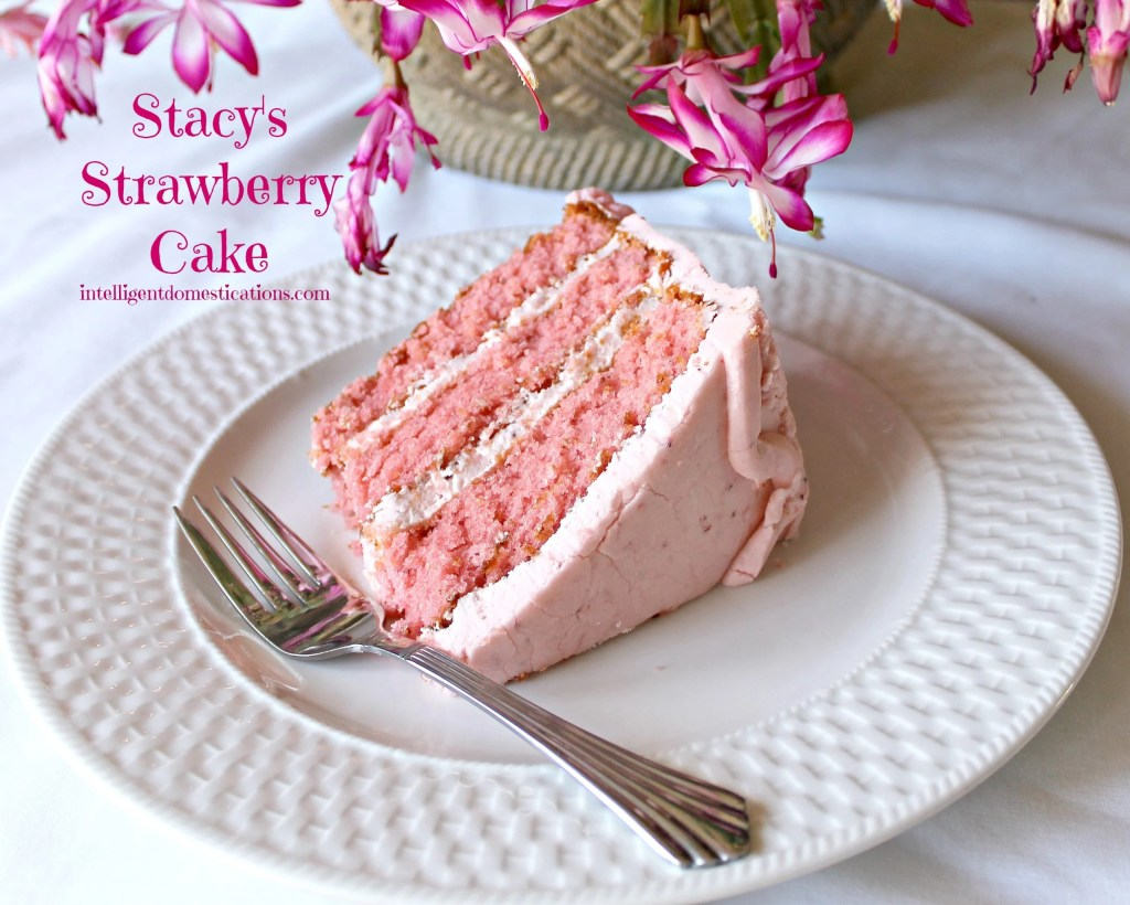 Stacy's Strawberry Cake slice. Find the recipe at intelligentdomestications.com