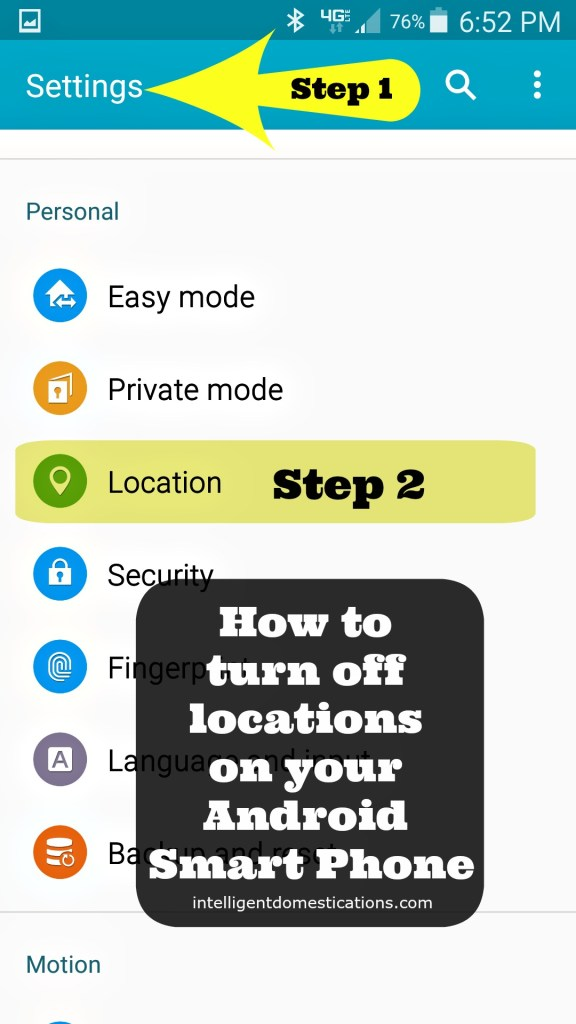 How to turn off locations on your Android Smart phone. Step 1, go to Settings. Step 2, go to Location