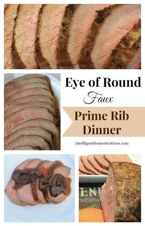 Eye of Round Faux Prime Rib Dinner at www.intelligentdomestications.com