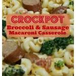 Crockpot Broccoli and Sausage Macaroni Casserole easy recipe intelligentdomestications.com