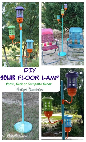 DIY Solar Floor Lamp Upcycle project. Great for Porch, Deck or Campsite decor