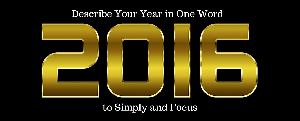 Describe your year in one word to simplify and focus