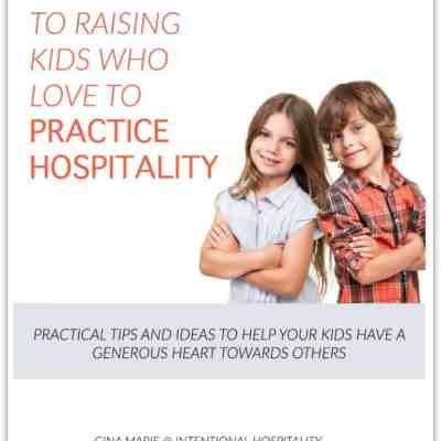 A Guide To Raising Kids Who Love To Practice Hospitality