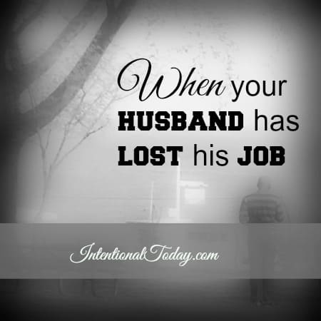 When your husband has lost his job, what to do