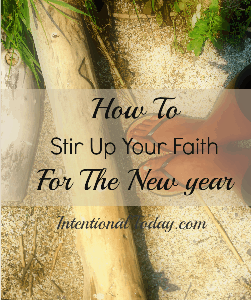 How to stir up your faith for the new year