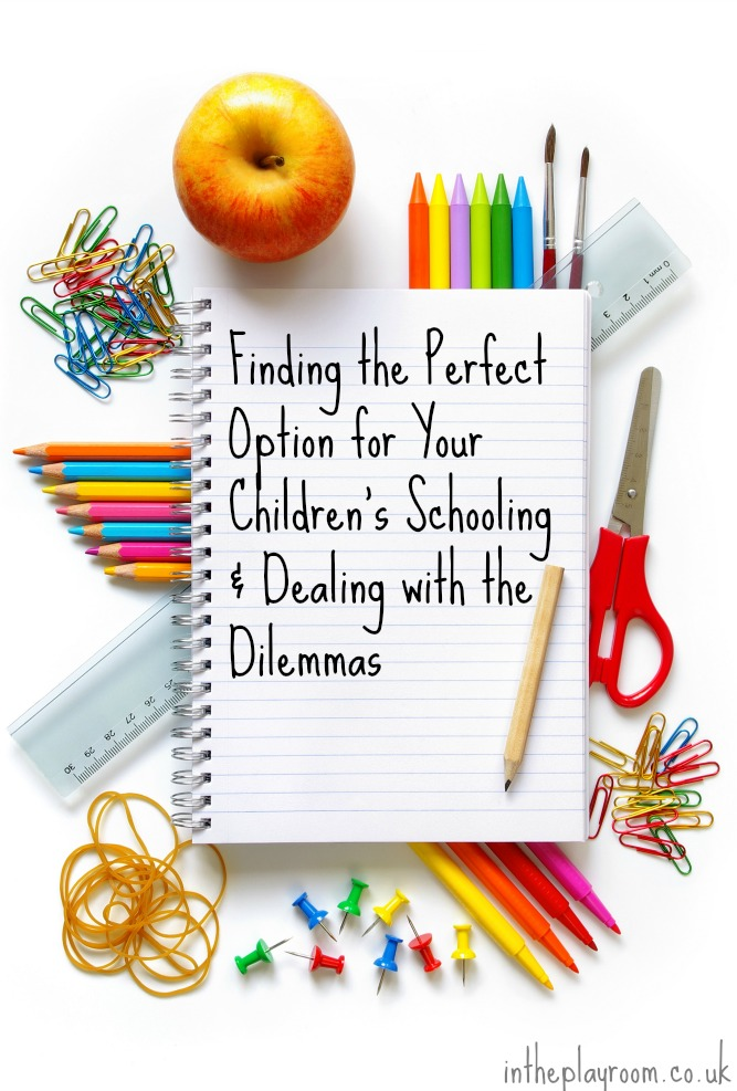 Finding the Perfect Option for Your Children's Schooling & Dealing with the Dilemmas
