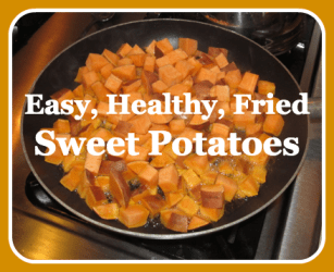 Easy, Healthy, Fried Sweet Potatoes