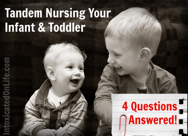 Tandem Nursing Your Infant & Toddler- 4 Questions Answered