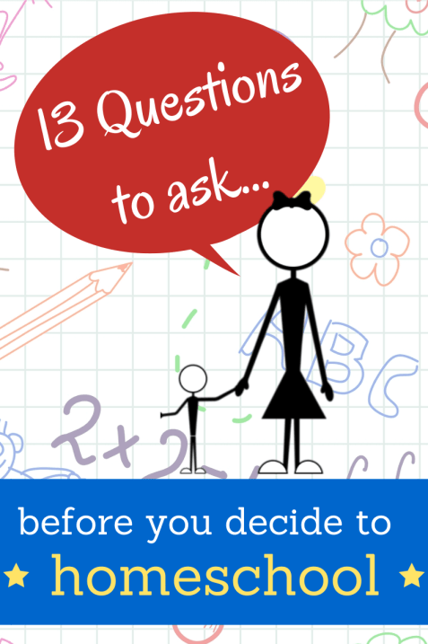 13 Important Questions parents should ask before they decide to homeschool!