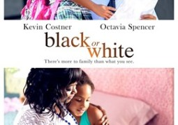 Relativity Media's BLACK OR WHITE Starrring Kevin Costner and Octavia Spencer