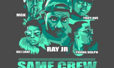 Ray-Jr-Same-Crew-Remix-ft-DeJ-Loaf-Young-Dolph-Troy-Ave-Machine-Gun-Kelly-Artwork