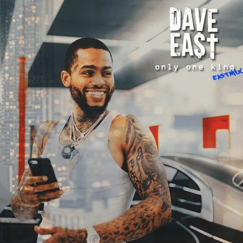 dave east only one king eastmix