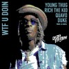 young thug wtf u doing ft quavo duke and rich the kid
