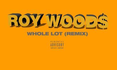 Roy Woods whole lot
