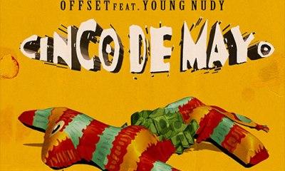 offset ft young nudy cinco de mayo