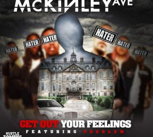 mckinley ave ft problem get out your feelings