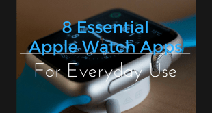 8 essential apple watch apps for everyday use