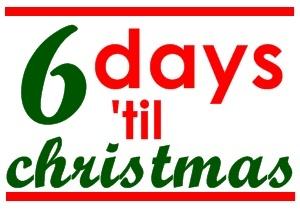 6 day 'til christmas