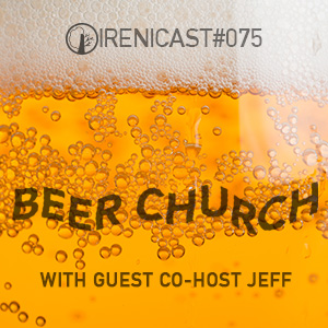 Beer Church – Guest Co-Host Jeff – 075