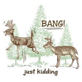 Bang Just Kidding Funny Deer Hunting Design