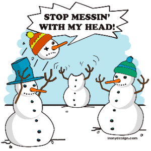 Stop Messing With My Head Snowmen Humor Design