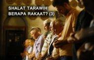 SHALAT TARAWIH, BERAPA RAKAAT? (3)