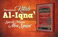 MENGENAL AL-IQNA', SYARAH MATAN ABU SYUJA' KARYA AL-KHOTHIB ASY-SYIRBINI