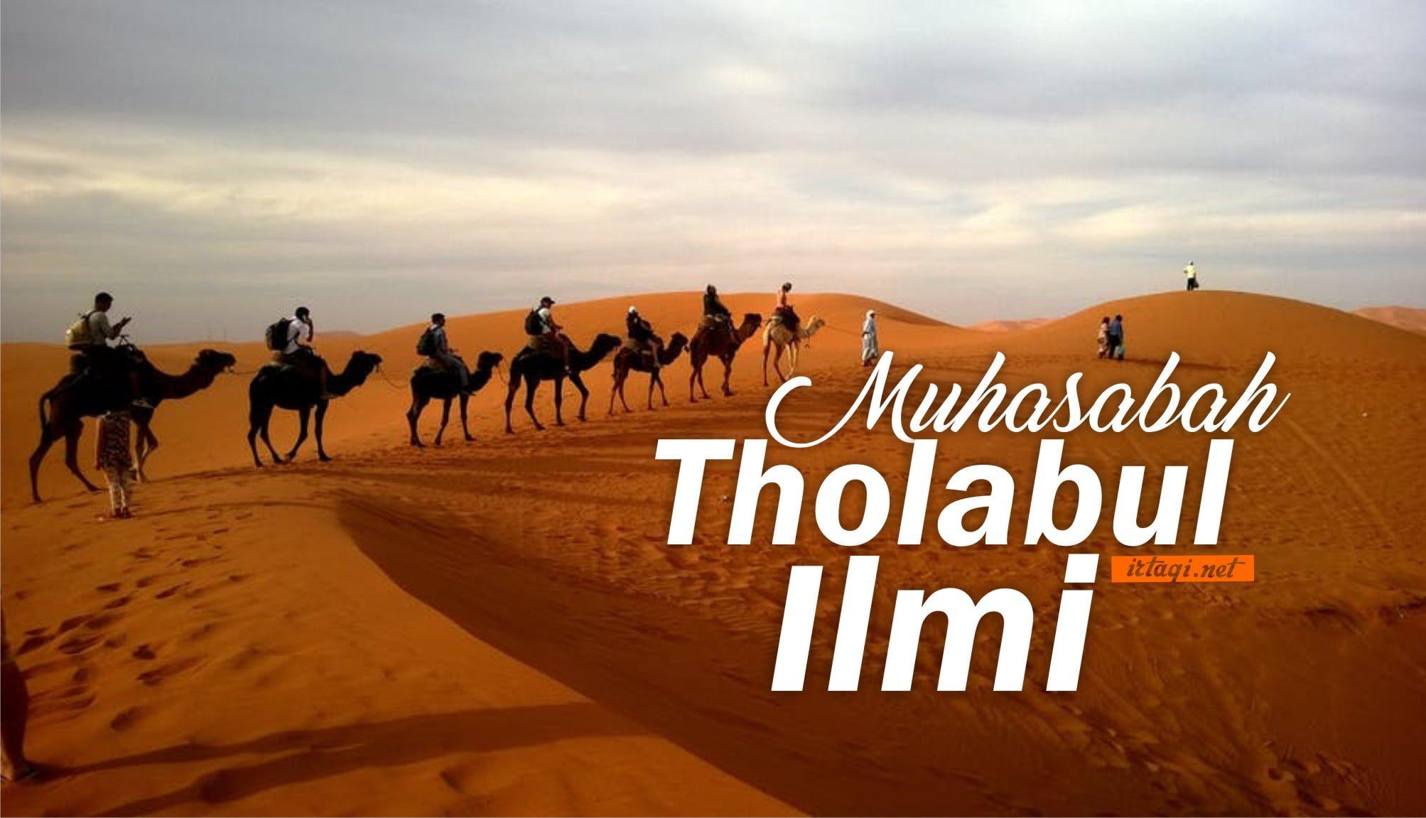 MUHASABAH THOLABUL ILMI