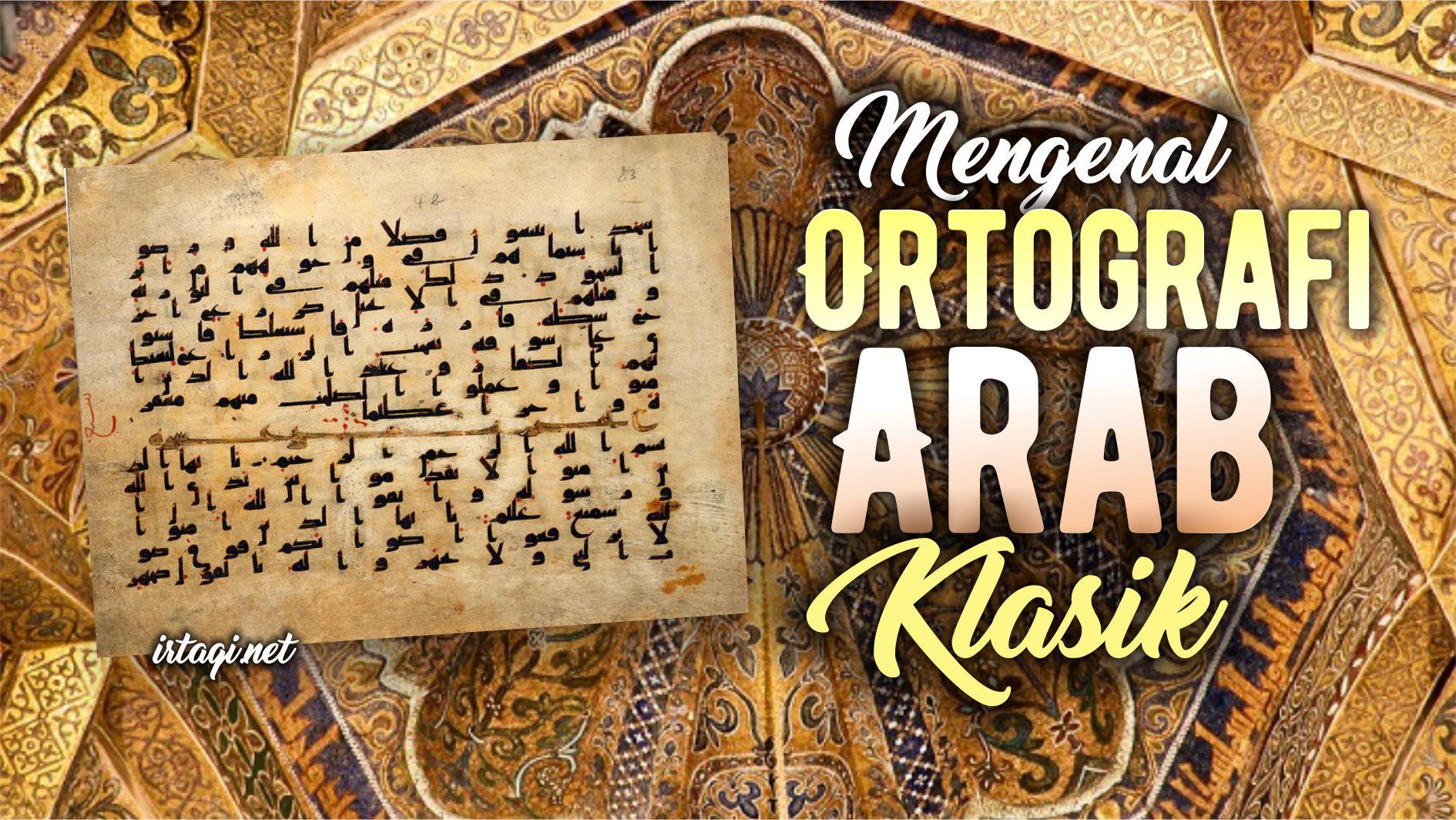 MENGENAL ORTOGRAFI ARAB KLASIK