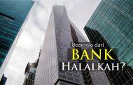 APAKAH HALAL MENERIMA BEASISWA DARI BANK?