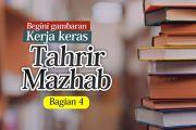 GAMBARAN KERJA KERAS TAHRIR MAZHAB (4)