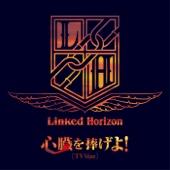 Linked Horizon - 心臓を捧げよ! (TV Size) アートワーク